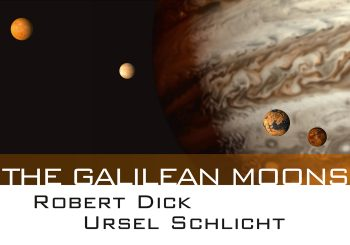 THE GALILEAN MOONS — ROBERT DICK AND URSEL SCHLICT